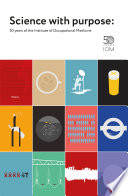 Science with Purpose  50 years of the Institute of Occupational Medicine