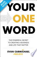 """Your One Word Deluxe: The Powerful Secret to Creating a Business and Life That Matter"" by Evan Carmichael"