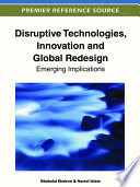 Disruptive Technologies  Innovation and Global Redesign  Emerging Implications
