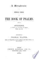 A Metaphrasis  a Metrical Version of the Book of Psalms  made by Apollinarius     Translated by Thomas Slater
