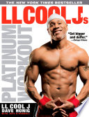 """LL Cool J's Platinum Workout: Sculpt Your Best Body Ever with Hollywood's Fittest Star"" by LL COOL J, Dave Honig, Jeff O'Connell"