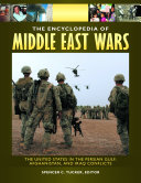 The Encyclopedia of Middle East Wars: The United States in the Persian Gulf, Afghanistan, and Iraq Conflicts [5 volumes] Pdf/ePub eBook