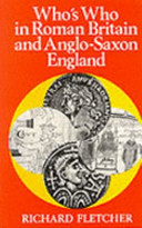 Who s who in Roman Britain and Anglo Saxon England