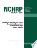 Application of Accelerated Bridge Construction Connections in Moderate-to-High Seismic Regions