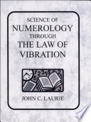 The Science Of Numerology Through The Law Of Vibration