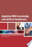Applying MBA Knowledge and Skills to Healthcare