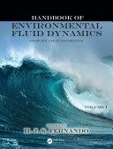 Handbook of Environmental Fluid Dynamics  Volume One