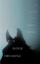 Blue Horse Dreaming Pdf/ePub eBook