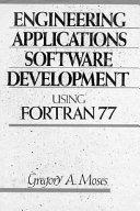 Engineering Applications Software Development Using FORTRAN 77