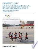 The Encyclopaedia of Sports Medicine, Genetic and Molecular Aspects of Sports Performance