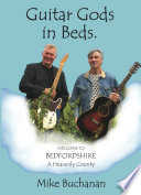 Guitar Gods In Beds Bedfordshire A Heavenly County  Book PDF