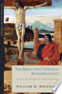 The Bible and Catholic Ressourcement  Essays on Scripture and Theology Book