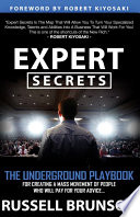 """Expert Secrets: The Underground Playbook for Creating a Mass Movement of People Who Will Pay for Your Advice"" by Russell Brunson, Robert Kiyosaki"