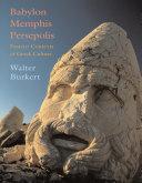 Babylon  Memphis  Persepolis