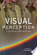 Visual Perception: A Clinical Orientation, Fourth Edition