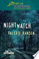 Nightwatch  Mills   Boon Love Inspired Suspense   The Defenders  Book 1