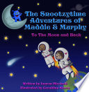 The Snootzytime Adventures of Maddie   Murphy   To the Moon and Back