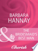The Bridesmaid's Best Man (Mills & Boon Cherish)