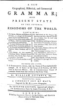 A New Geographical, Historical, and Commercial Grammar and Present State of the Several Kingdoms of the World