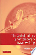 """""""The Global Politics of Contemporary Travel Writing"""" by Debbie Lisle"""
