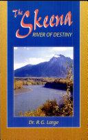 The Skeena  River of Destiny