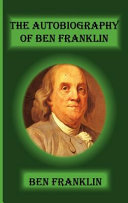 The Autobiography of Ben Franklin Book PDF
