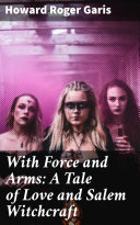 With Force and Arms: A Tale of Love and Salem Witchcraft Pdf/ePub eBook