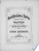 Recollections of Berlin = erinnerung an Berlin : waltzes