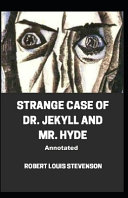 Strange Case of Dr  Jekyll and Mr  Hyde Annotated Illustrated Book