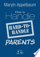 How to Handle Hard to Handle Parents