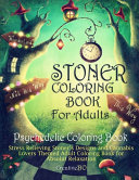 Stoner Coloring Book for Adults   Psychedelic Coloring Book