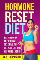 Hormone Reset Diet Guide and Cookbook
