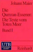 Die Qumran-Essener: Die Texte der Höhlen 1-3 und 5-11