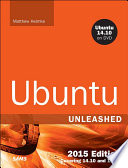 Ubuntu Unleashed 2015 Edition  : Covering 14.10 and 15.04