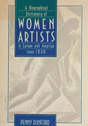 A Biographical Dictionary of Women Artists in Europe and America Since 1850