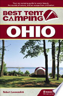 Best Tent Camping: Ohio  : Your Car-Camping Guide to Scenic Beauty, the Sounds of Nature, and an Escape from Civilization
