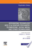 Integrating Technology into 21st Century Psychiatry E Book Book