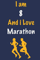 I Am 8 And i Love Marathon