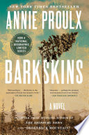 """Barkskins: A Novel"" by Annie Proulx"