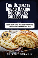 The Ultimate Bread Baking Cookbooks Collection