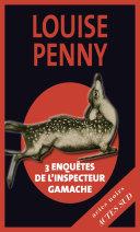 Edition Spéciale Louise Penny - Les 3 premières enquêtes de l'inspecteur Gamache