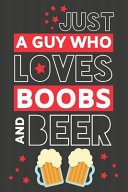 Just a Guy Who Loves Boobs and Beer
