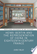 Henri Bertin and the Representation of China in Eighteenth-Century France