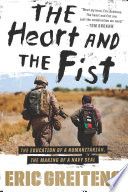 """""""The Heart and the Fist: The education of a humanitarian, the making of a Navy SEAL"""" by Eric Greitens"""