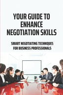 Your Guide To Enhance Negotiation Skills