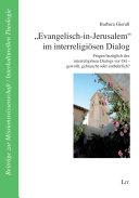 """""""Evangelisch-in-Jerusalem"""" im interreligiösen Dialog"""