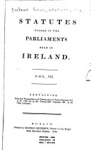 Statutes Passed in the Parliaments Held in Ireland ...