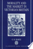 Morality And The Market In Victorian Britain
