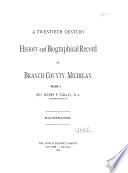 A Twentieth Century History and Biographical Record of Branch County  Michigan
