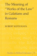The Meaning Of Works Of The Law In Galatians And Romans